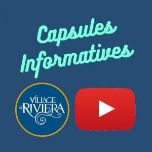 Capsules informatives au village riviera