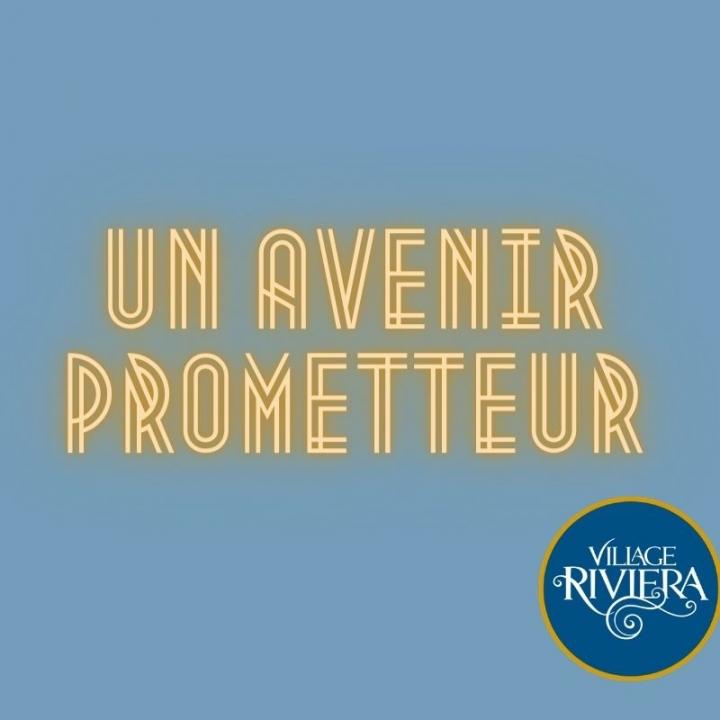 un avenir prometteur au Village Riviera